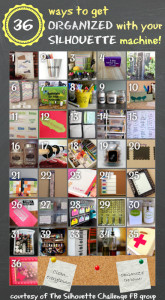 36 ways to get organized with your Silhouette machine!